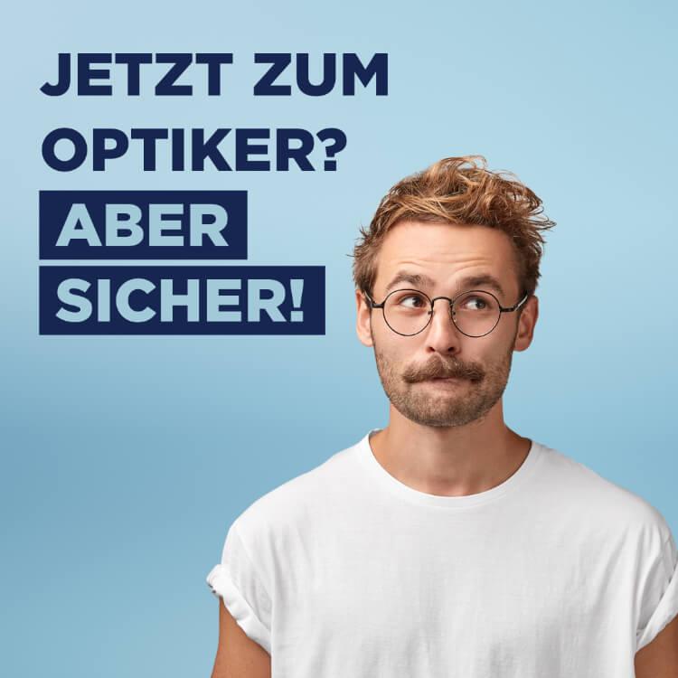 """Mann mit Brille neben Text """"Jetzt zum Optiker? Aber sicher!"""""""